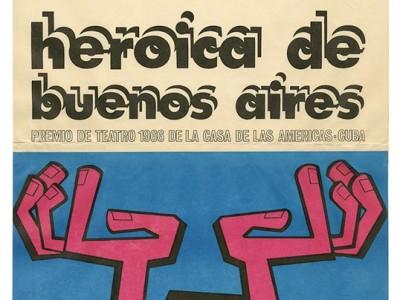 Afiche obra Heroica de Buenos Aires del Teknos, Taller Gráfico UTE, 1970.